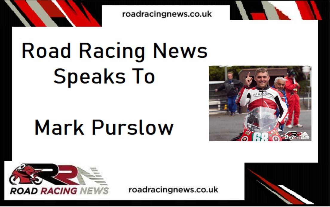 Road Racing News Speaks To: Mark Purslow