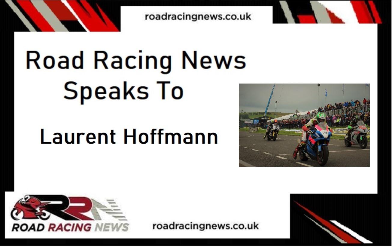 Road Racing News Speaks To: Laurent Hoffmann